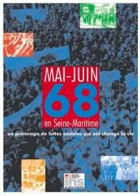 « Mai-juin 68 en Seine-Maritime, un printemps de luttes sociales qui ont changé la vie »