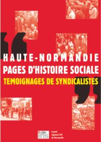 « Haute-Normandie, Pages d'histoire sociale, témoignages de syndicalistes »