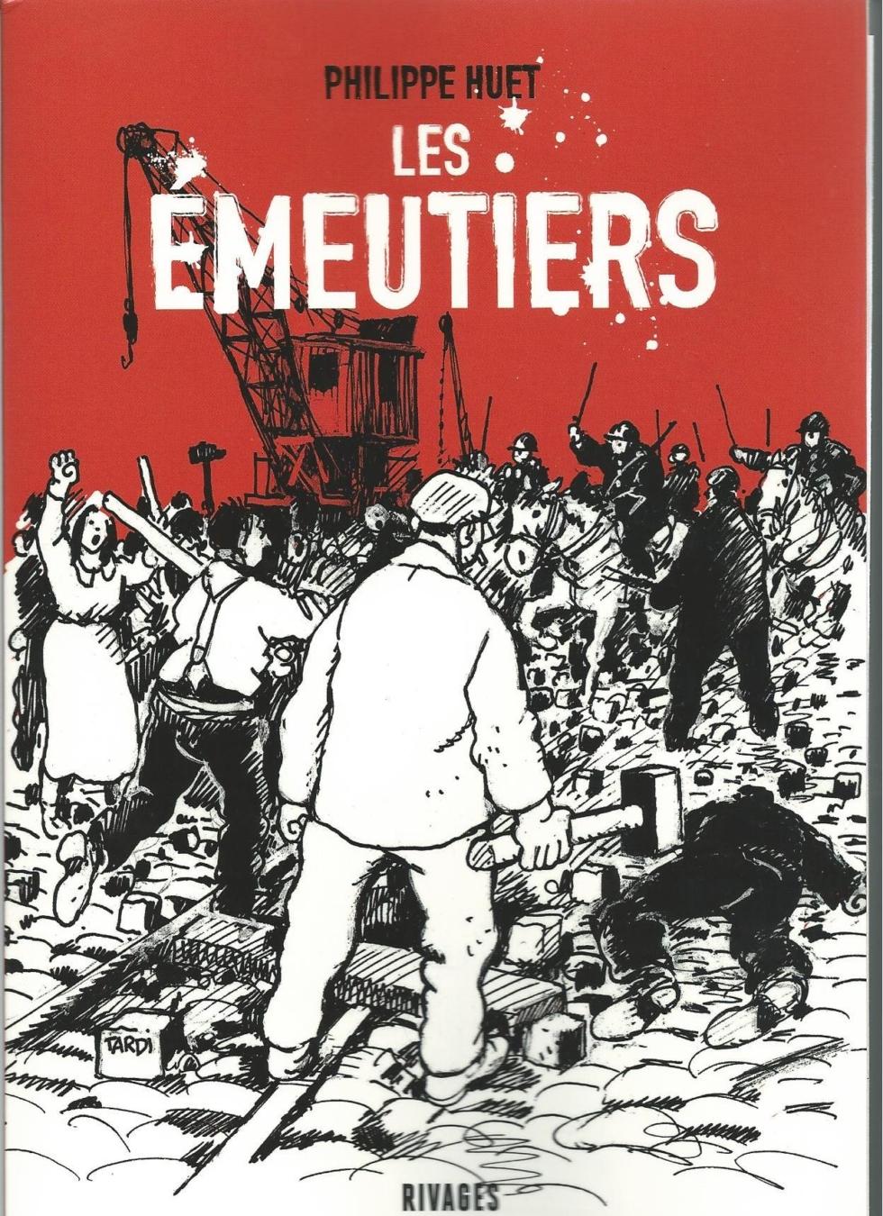 «Les émeutiers» Un roman de Philippe HUET *