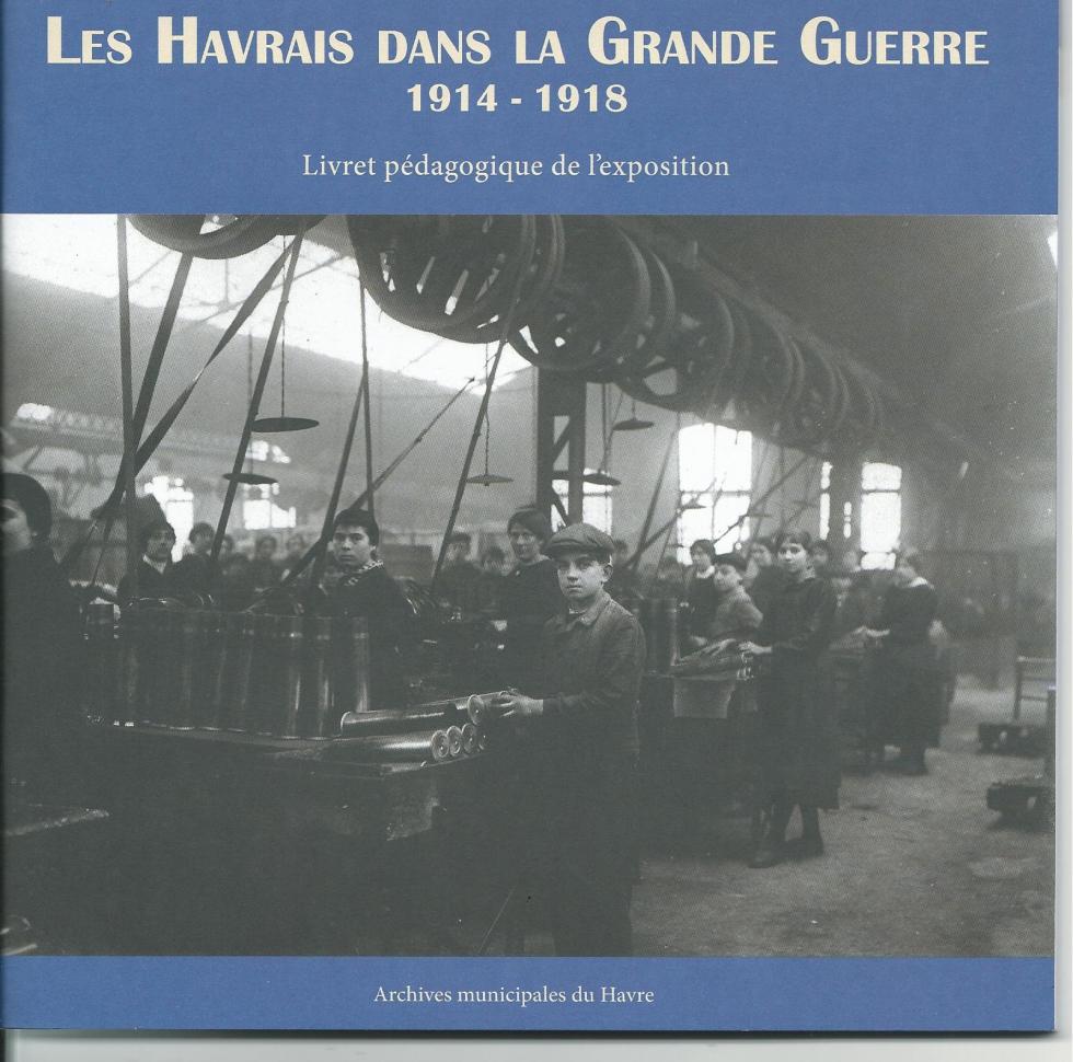 Les Havrais dans la Grande Guerre 1914- 1918