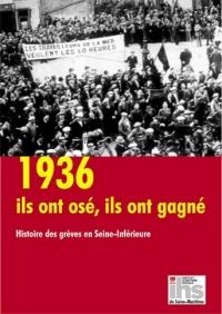 Ils ont osé, ils ont gagné, Histoire des grèves en Seine-Inférieure