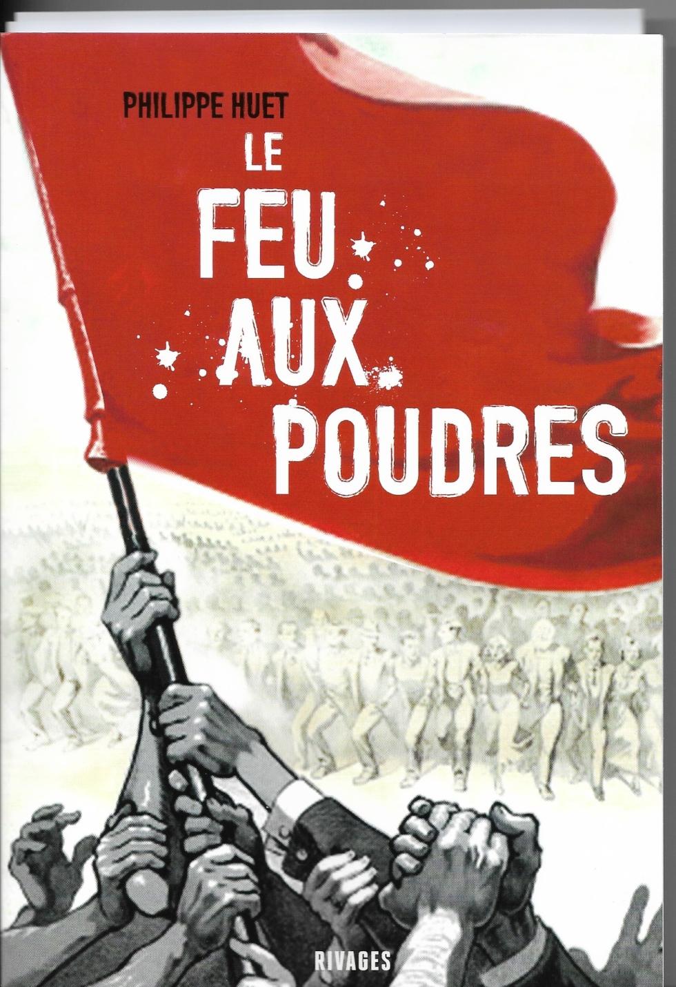 LE FEU AUX POUDRES (1) de Philippe HUET