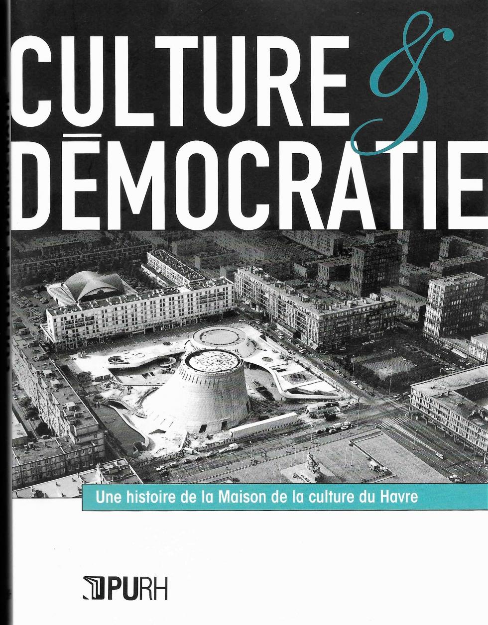 Un livre sur 50 ans de culture et démocratie au Havre(1)