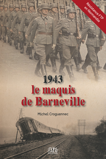 1943,LE MAQUIS DE BARNEVILLE de Michel CROGUENNEC (1)