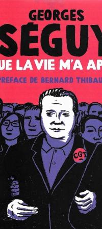 CE QUE LA VIE M'A APPRIS -Georges Séguy